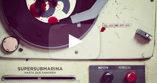 supersubmarina_hasta que sangren